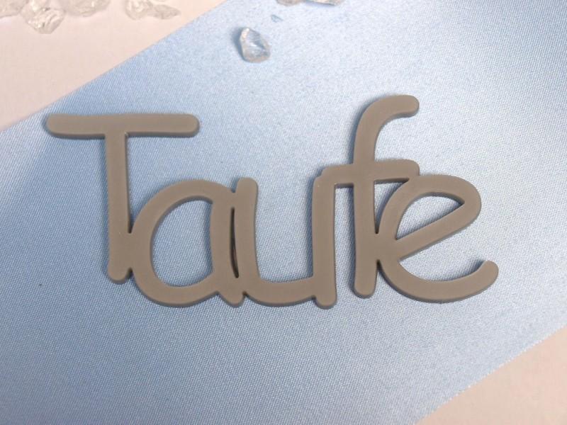 Schriftzug TAUFE silber Acryl Schrift Buchstaben Deko Basteln ...